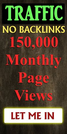 Update: Monthly Page Views – STILL No Backlink Building OR Edu Backlink So I wanted to update you on the traffic to my hidden WordPress website I created that I have been using to test how much organic traffic I can … Continue reading → Let Me In, Let It Be, Continue Reading