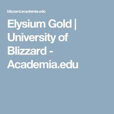 Elysium Gold | University of Blizzard - Academia.edu