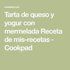 Tarta de queso y yogur con mermelada Receta de mis-recetas - Cookpad