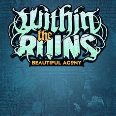"Within The Ruins, ""Beautiful Agony"" 