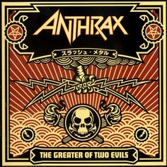 I'm not even close to apologetic for loving the John Bush Era Anthrax!