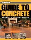 "Read ""Guide to Concrete: Masonry & Stucco Projects Masonry & Stucco Projects"" by Phil Schmidt available from Rakuten Kobo. Concrete information for long-lasting concrete projects This book is an all-new hardworking visual guide to the most pop. Types Of Concrete, Mix Concrete, Concrete Molds, Concrete Steps, Concrete Projects, Concrete Countertops, Concrete Floors, Concrete Curbing, Concrete Materials"