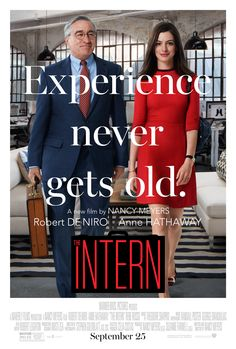 Official poster for THE INTERN starring Robert De Niro and Anne Hathaway. In theaters September 25, 2015.