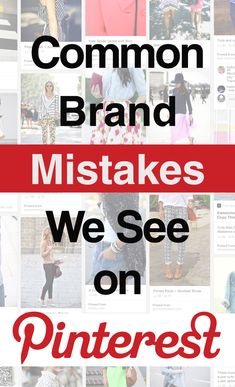 Great list from @hellosociety - Common Brand Mistakes We See on Pinterest