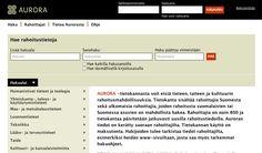 Tieteen ja taiteen rahoitusmahdollisuudet löytyvät nyt yhdestä paikasta. http://www.aurora-tietokanta.fi/