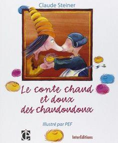 le conte chaud et doux des chaudoudous - Claude Steiner & Pef