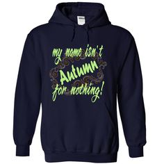 Autumn-my name isnt  for nothing! T Shirt, Hoodie, Sweatshirt