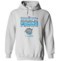Education is important but #fishing is importanter     #fish #tshirt
