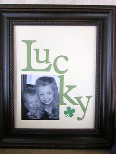 Lucky picture frame ~ children are the best kind of luck in this world.
