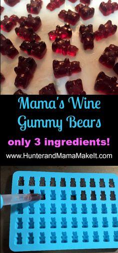 Mama's Wine Gummy Bears - Hunter and Mama Make It