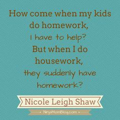 In the game of homework and housework, every mom loses.