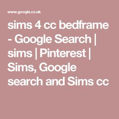 sims 4 cc bedframe - Google Search | sims | Pinterest | Sims, Google search and Sims cc