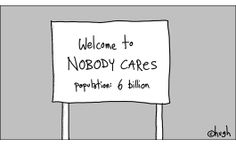 Hugh Macleod - Welcome to Nobody Cares  (population: 6 billion)   Contentmarketing als cultuurverandering: een praktijkcase | Marketingfacts