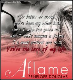 Aflame (Fall Away #4) by Penelope Douglas – a brilliant, fantastic ending to one of my most favorite series of all time ♥ (Click to read my review) #quote