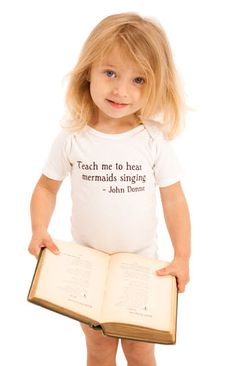 "Little Bookwormz – for the cultured child ""Teach me to hear mermaids singing-John Donne"" 26.00 several quote choices on tee or onesie"
