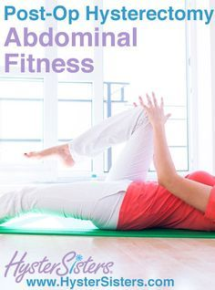 Post-op Hysterectomy Abdominal Fitness - New Ideas Sciatica Exercises, Abdominal Exercises, Fitness Exercises, Flexibility Exercises, Belly Exercises, Exercises After Hysterectomy, Losing Weight After Hysterectomy, Laproscopic Hysterectomy, After Life