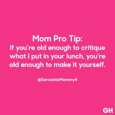 See more hilarious parenting quotes at GoodHousekeeping.com.