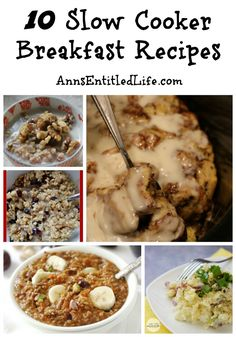 10 Slow Cooker Breakfast Recipes; Wake up to the great taste of cinnamon rolls, sausage, hash, oatmeal and more with these easy, wonderful and delicious 10 Slow Cooker Breakfast Recipes! http://www.annsentitledlife.com/recipes/10-slow-cooker-breakfast-recipes/