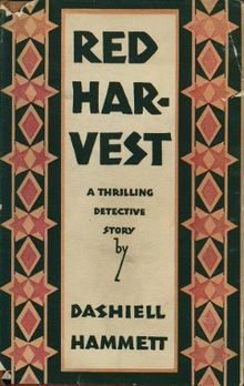 Red Harvest (pub.1929) is Dashiell Hammett's first novel and features one of his two iconic characters, The Continental Op. It is a tale of corruption in a Montana mining town. Read it and you may conclude that the more things change, the more they stay the same.