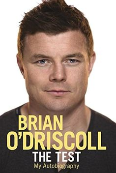 The Test by Brian O' Driscoll #rugby