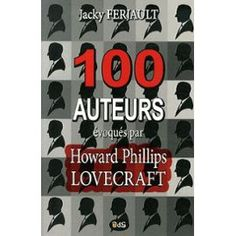 100 Auteurs Évoqués Par Howard Phillips Lovecraft de Jacky Ferjault