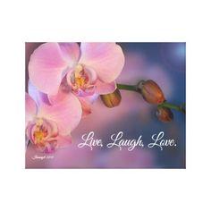 """Shop """"Live,laugh, love"""" Pink orchids art Canvas Print created by Irisangel. Love Canvas, Canvas Art Prints, Pink Orchids, Live Laugh Love, Pink Gifts, Style Ideas, Wrapped Canvas, Unique, Decor"""