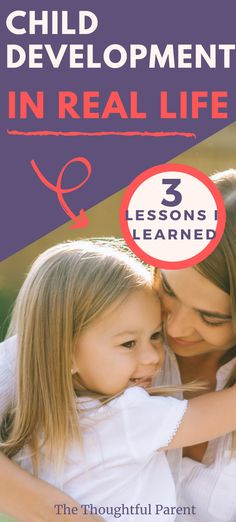 Child development theories are good but real life often teaches more lessons. Child development information and lessons from my kids. #childdevelopment #parenting #parentinglessons #positiveparenting #toddlers #bigkids