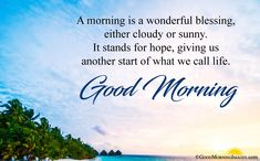 Good Morning Blessings Images Quotes for best wishes ever. Hearlty blessings to your loved ones, family members, kids. A blessing can change whole day in positive way. Blessed Morning Quotes, Good Morning Prayer, Good Morning Texts, Morning Blessings, Good Morning Greetings, Morning Prayers, Good Morning Wishes, Good Morning Images, Good Morning Quotes