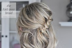 The Fold Over Braid Hair Tutorial - The Small Things Blog