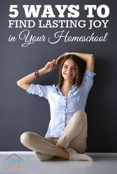 5 Ways to Find Lasting Joy in Your Homeschool - As curriculum is to your child's education, joy is to your homeschool journey. | www.joyinthehome.com