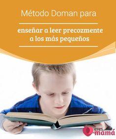 Método #Doman para enseñar a leer precozmente a los más pequeños #Leer y #escribir son las principales #habilidades para #desarrollar el intelecto.Conoce el método Doman y podrás enseñar a tu hijo a leer a edad temprana.