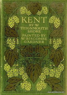 ≈ Beautiful Antique Books ≈  Kent | W. Teignmouth Shore, 1907