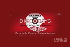 Anticipazioni XVI edizione DiscoDays. Napoli, 2 e 3 aprile
