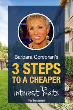 """Real Estate expert and """"Shark Tank"""" star Barbara Corcoran reveals how you could save thousands on your mortgage thanks to today's ridiculously low rates. It's so simple: you could get started now and find a lender by tomorrow!"""
