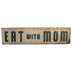 "Large Metal ""Eat With Mom"" Advertising Sign 