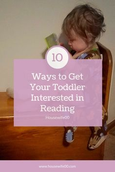 10 ways to get your toddler interested in reading