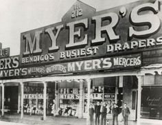 The first Myer's store opened in Bendigo in 1900