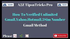 how to get 5sim number for unlimited gmail verify method