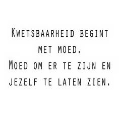 Quotes About Trust : QUOTATION – Image : Quotes Of the day – Description Kwetsbaarheid begint met moed. Sharing is Caring – Don't forget to share this quote ! Jokes Quotes, Wisdom Quotes, True Quotes, Best Quotes, More Than Words, Some Words, Dutch Words, Coaching, Verbatim