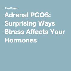 Adrenal PCOS: Surprising Ways Stress Affects Your Hormones