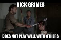 Walking Dead Rick Grimes does not play well with others