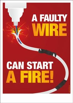 A faulty wire can start a fire