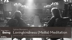 Lovingkindness (Metta) Meditation with Sylvia Boorstein. Just 7 minutes, so simple, so accessible, so unpretentious. Maybe just what you need when you're wanting to support your child (I write for parents of a child suffering from an eating disorder), sta