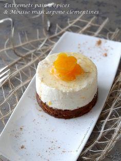 Entremets pain d'épices et mousse de mascarpone aux clémentines … on http://www.epicesetmoi.be