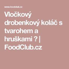 Vločkový drobenkový koláč s tvarohem a hruškami 👌 | FoodClub.cz