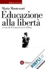 EDUCAZIONE ALLA LIBERTA' un libro di MONTESSORI MARIA