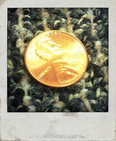 See a penny, pick it up, all day long you'll have good luck!