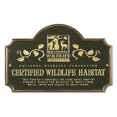 Certified Wildlife Habitat Sign - can't wait to get mine from the National Wildlife Federation!