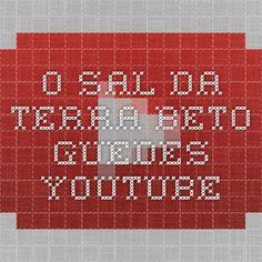 O Sal da Terra-BETO GUEDES - YouTube