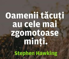 Stephen Hawking, So True, Feelings, Quotes, Inspirational, Quotations, Quote, Shut Up Quotes